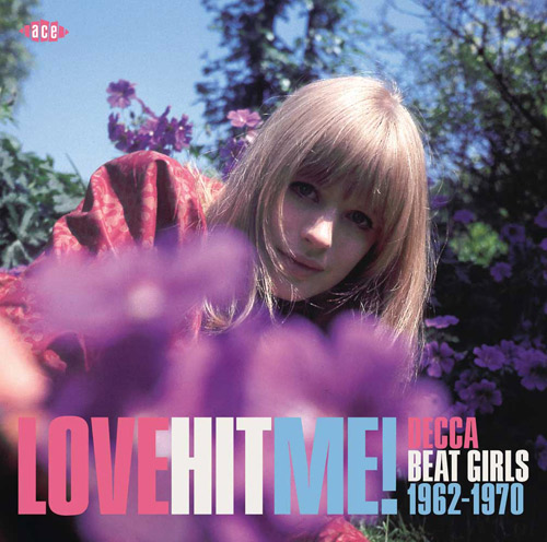 Love Hit Me! Decca Beat Girls (Ace Records)