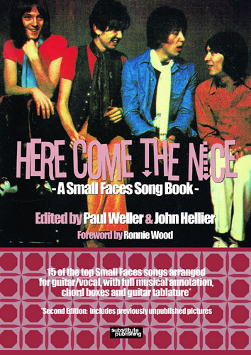 Here Come The Nice - A Small Faces Song Book by John Hellier and Paul Weller republished for 2016