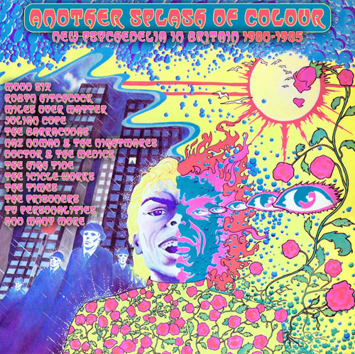 Coming soon: Another Splash Of Colour – New Psychedelia in Britain 1980 – 1985 box set (Cherry Red)