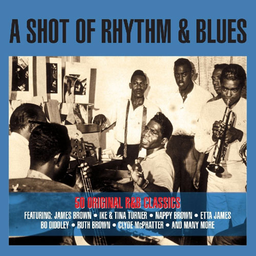 Budget compilation: A Shot Of Rhythm and Blues (Not Now Music)