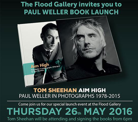 Book signing event: Aim High – Paul Weller in Photographs 1978 – 2015 by Tom Sheehan