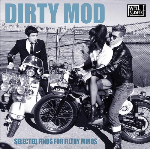 New compilation: Dirty Mod (Well Suspect Records)