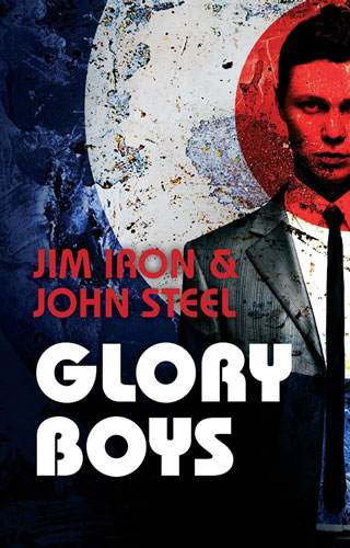 New mod fiction: Glory Boys by Jim Iron and John Steel (Caffeine Nights Publishing)