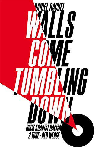 Coming soon: Walls Come Tumbling Down by Daniel Rachel (Picador)