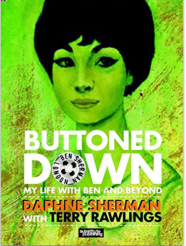 New book: Buttoned Down - My Life With Ben And Beyond by Daphne Sherman and Terry Rawlings