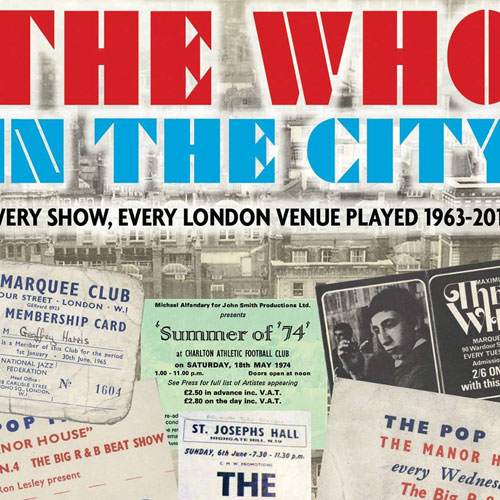 The Who: In The City – Every Show, Every London Venue Played 1963 – 2016 by Ian Snowball (New Haven Publishing)