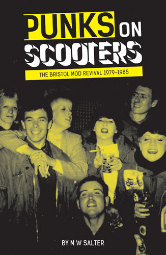 Coming soon: Punks On Scooters – The Bristol Mod Revival 1979 – 1985