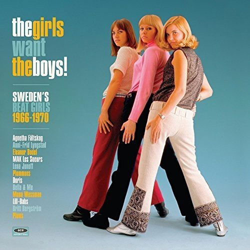 The Girls Want The Boys! Sweden's Beat Girls (Ace Records)