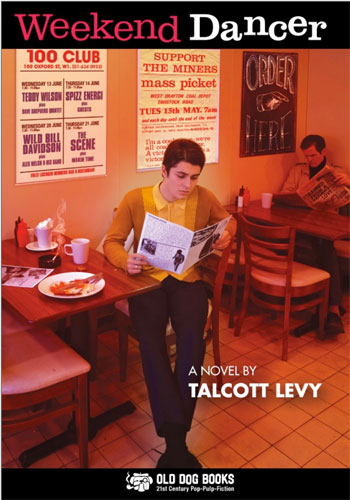 New mod fiction: Weekend Dancer by Talcott Levy (Old Dog Books)