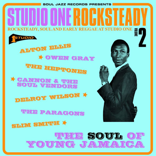 Coming soon: Studio One Rocksteady 2: The Soul Of Young Jamaica (Soul Jazz)
