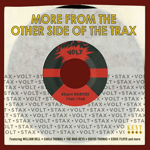 Coming soon: More From The Other Side Of The Trax – Stax-Volt 45rpm Rarities 1960-1968