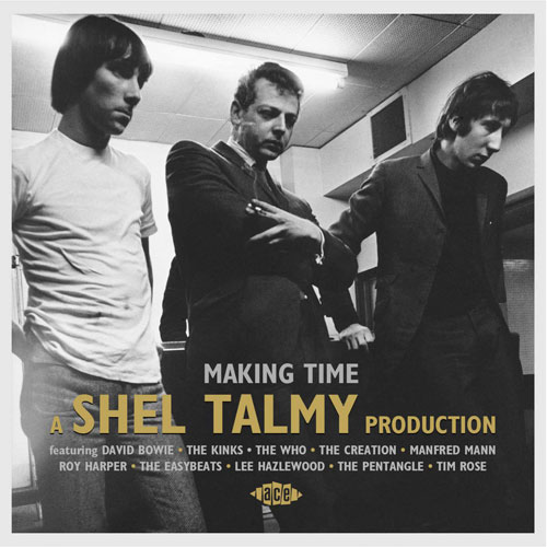 Coming soon: Making Time – A Shel Talmy Production (Ace Records)