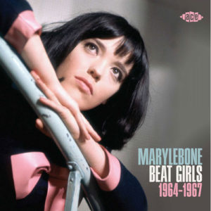 Coming soon: Marylebone Beat Girls 1964-1967 on CD and vinyl (Ace Records)