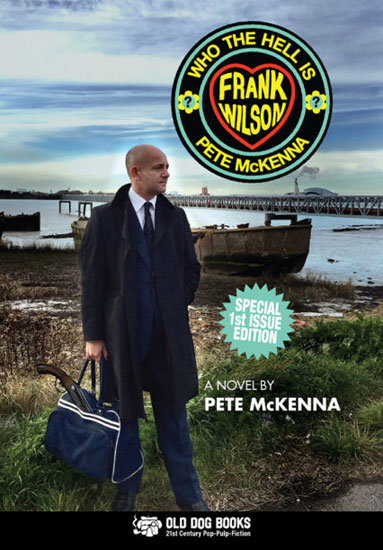 Who The Hell Is Frank Wilson by Pete McKenna (Old Dog Books)