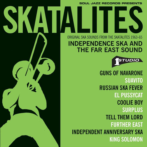 Out now: The Skatalites - Independence Ska and The Far East Sound 1963 - 65 (Soul Jazz)