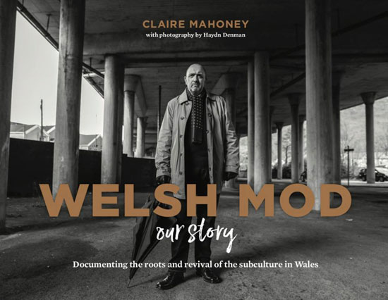 Out now: Welsh Mod: Our Story book by Claire Mahoney
