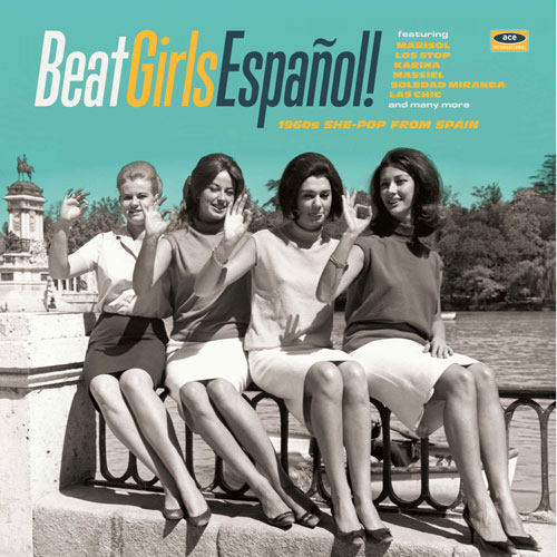 Beat Girls Espanol! 1960s She-Pop From Spain (Ace)