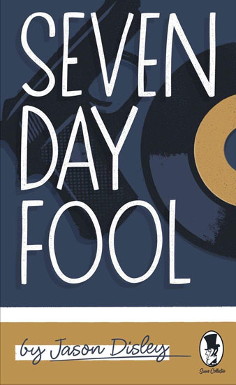 New mod fiction: Seven Day Fool by Jason Disley