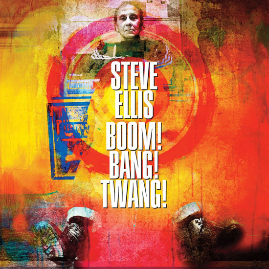 Coming soon: Steve Ellis - Boom! Bang! Twang! on CD and vinyl
