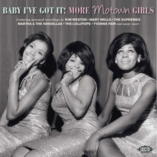 Coming soon: Baby I've Got It! More Motown Girls (Kent)