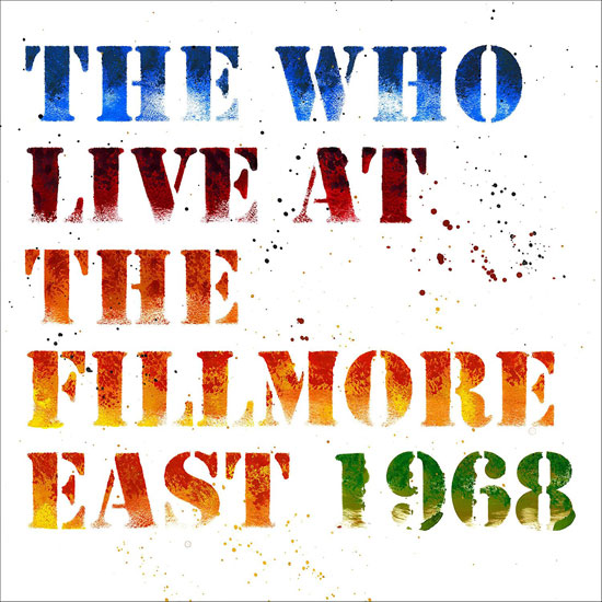 Official release: The Who - Live at The Fillmore East 1968 CD and vinyl