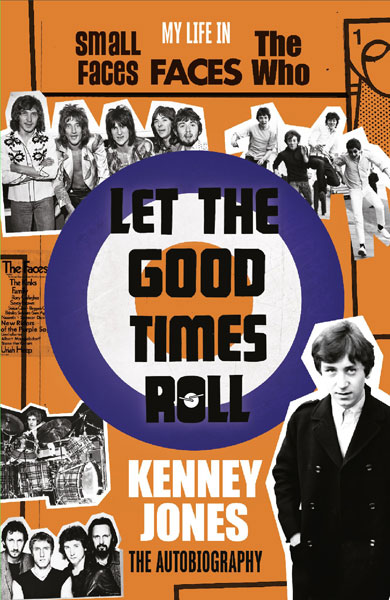 Kenny Jones – Let The Good Times Roll autobiography