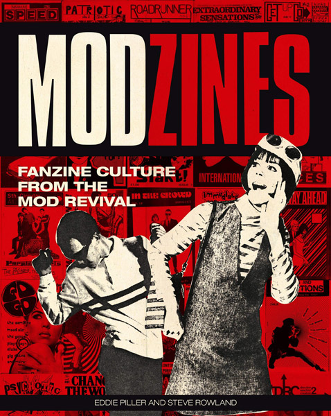 Delayed: Modzines by Eddie Piller and Steve Rowland