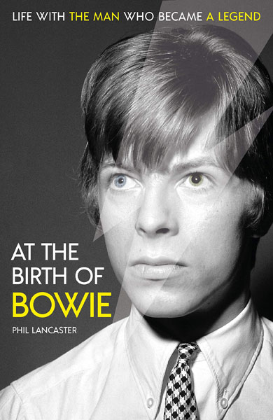 Coming soon: At the Birth of Bowie by Phil Lancaster