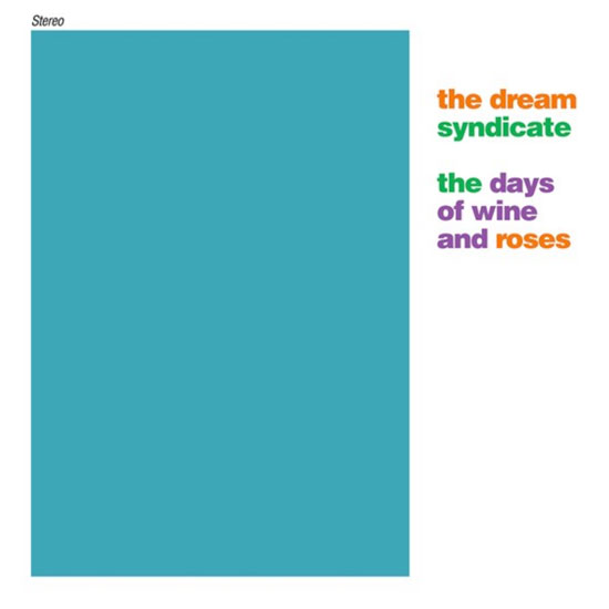 The Dream Syndicate - The Days of Wine & Roses