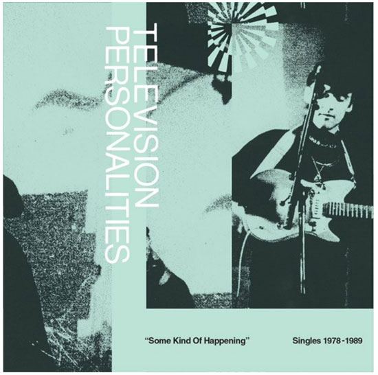 The Television Personalities - Some Kind Of Happening: Singles 1978-1989
