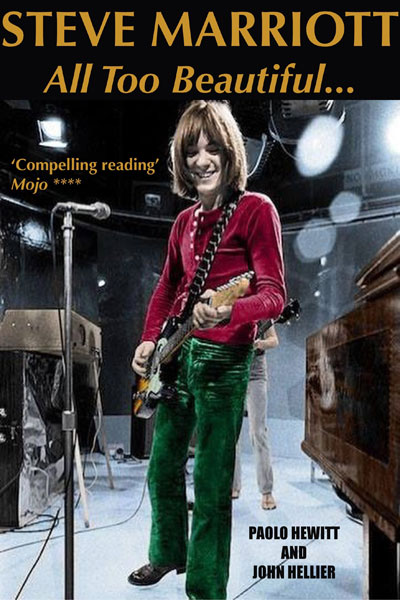 Updated: Steve Marriott All Too Beautiful book by Paolo Hewitt and John Hellier