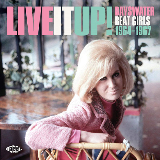 Live It Up! Bayswater Beat Girls 1964-1967 CD