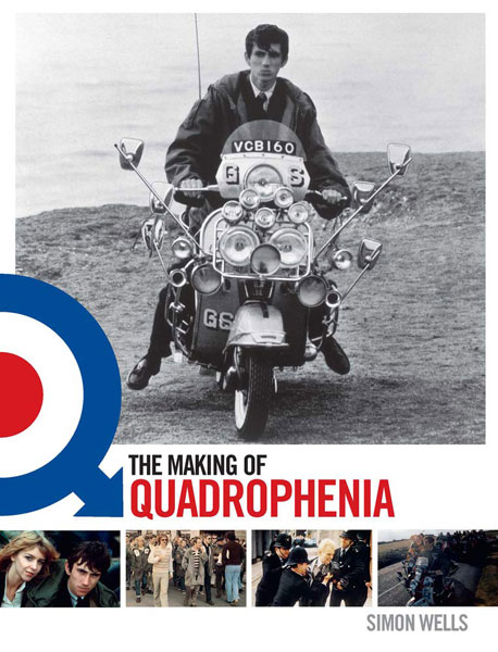 The Making of Quadrophenia by Simon Wells