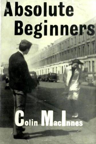 11. Essential read: Absolute Beginners by Colin MacInnes