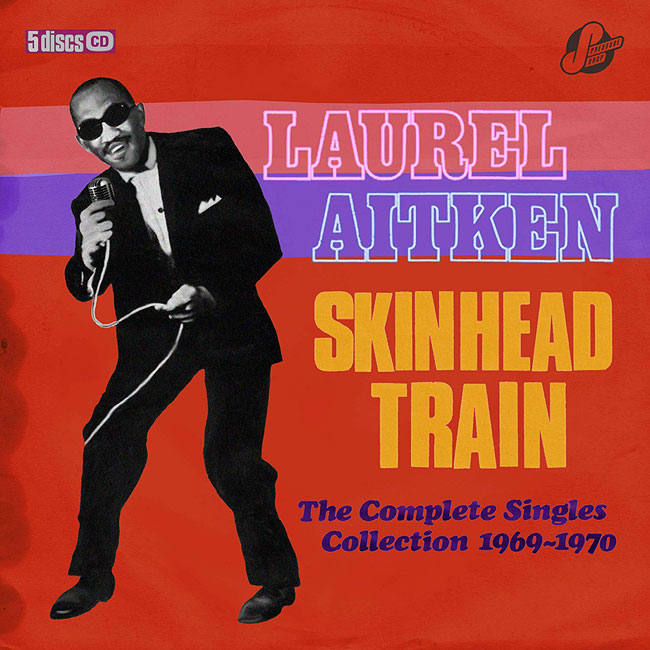 Laurel Aitken - Skinhead Train five-CD box set