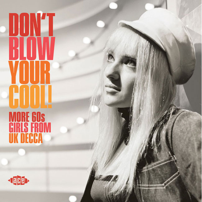 Don't Blow Your Cool! 60s UK girl groups CD