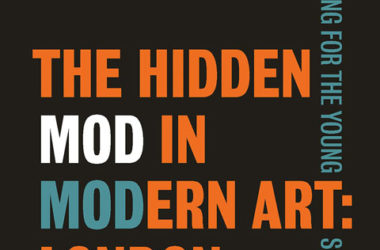 The Hidden Mod in Modern Art: London 1957 - 1969