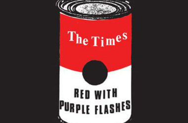 45 reissue: The Times - Red With Purple Flashes