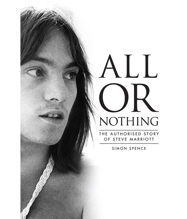 All Or Nothing: The Story of Steve Marriott by Simon Spence