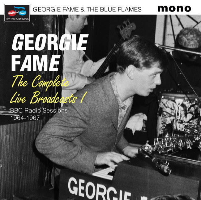 Georgie Fame & The Blue Flames - The Complete Live Broadcasts / BBC Radio Sessions 1964-1967