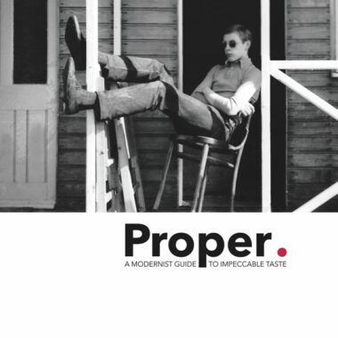 Proper – A Modernist Guide to Impeccable Taste